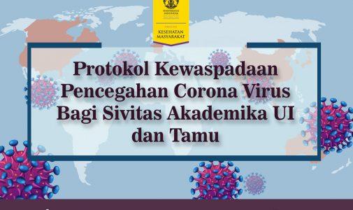 Protokol Kewaspadaan Pencegahan Corona Virus bagi Sivitas Akademika UI dan Tamu