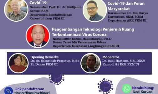 Webinar Seri 5 FKM UI: Kesiagaan Lansia di Era COVID-19, Manajemen Pandemi COVID-19 dan Peran Masyarakat, serta Pengembangan Teknologi Penjernih Ruang Terkontaminasi Virus Corona