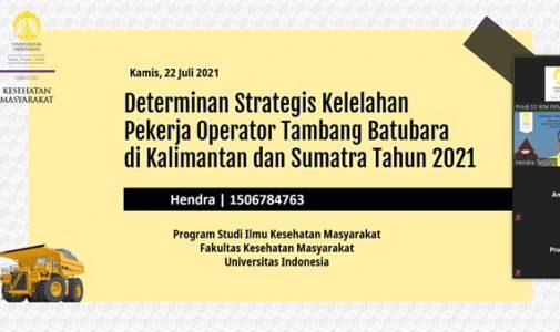 Doktor FKM UI Teliti: Determinan Strategis Kelelahan Pekerja Operator Tambang Batubara di Kalimantan dan Sumatra Tahun 2021